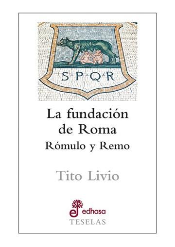 La fundación de Roma....