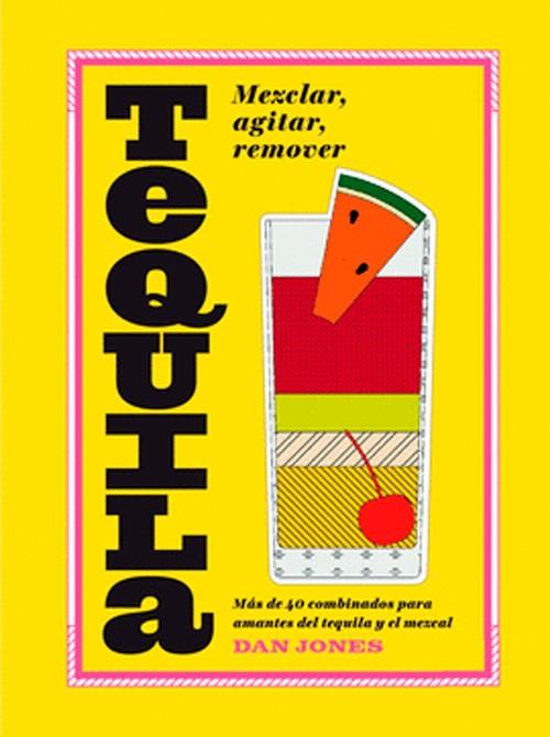 Tequila - Mezclar, agitar,...