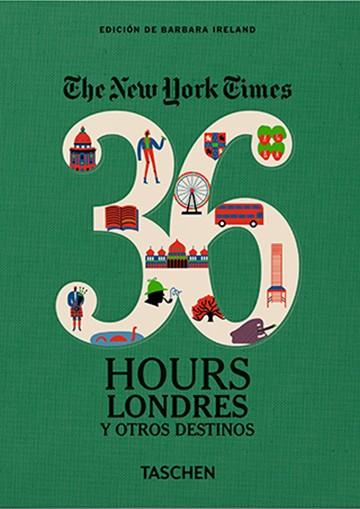 36 Hours. Londres y otros...