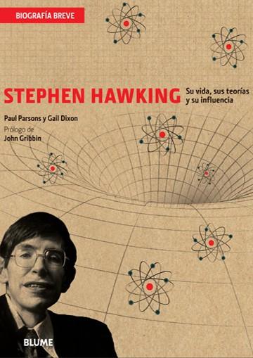 Stephen Hawking. Su vida,...