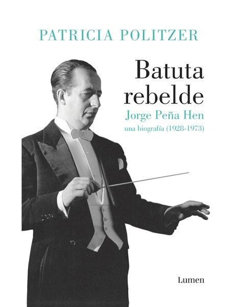 Batuta rebelde. Jorge Peña...