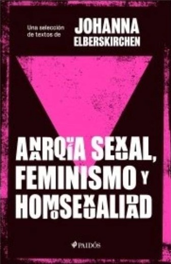 Anarquía sexual, feminismo...
