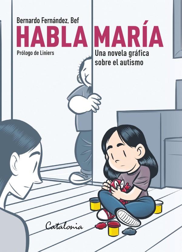 Habla María. Una novela...