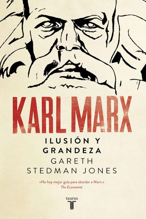KarlMarx.Ilusiónygrandeza