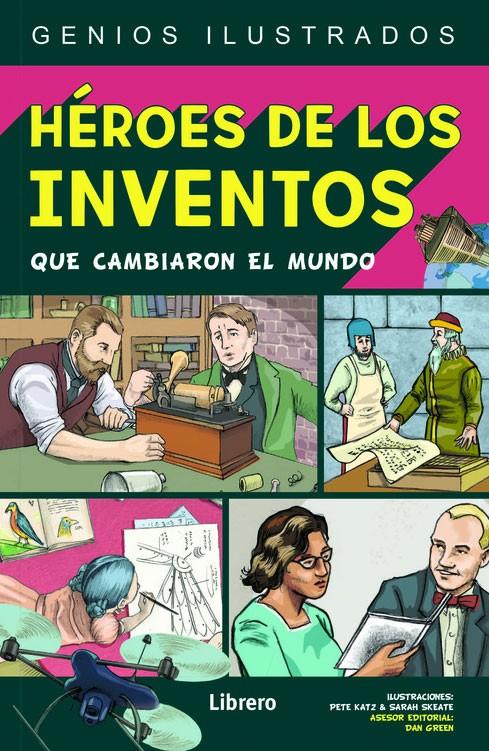 Héroes de los inventos que...