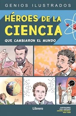 Héroes de la ciencia que...