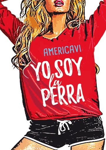 """Yo Soy La Perra (Saga """"Yo..."""