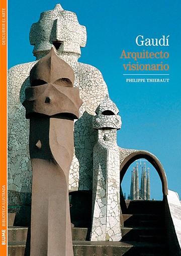 Gaudí. Arquitecto visionario