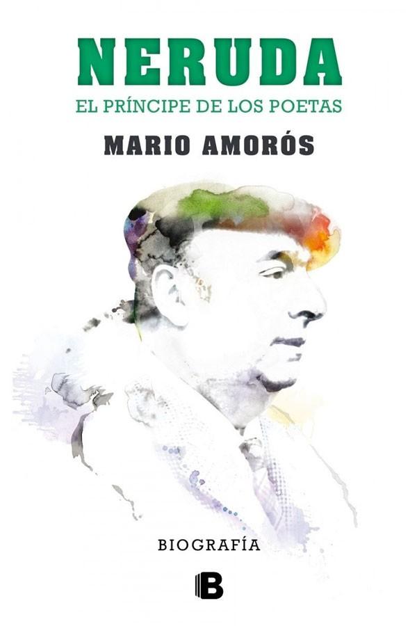 Neruda, el príncipe de los...