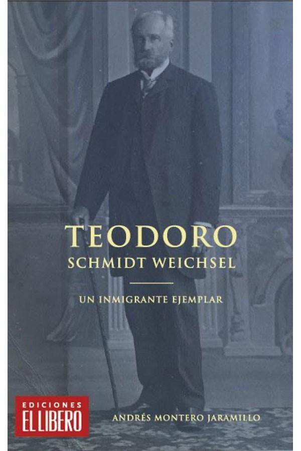 Teodoro Schmidt Weichsel ·...