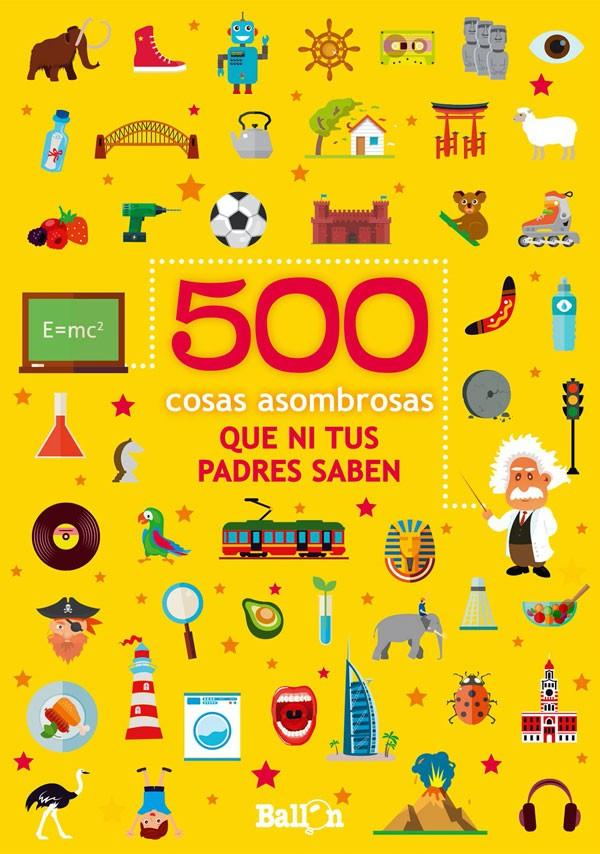 500 cosas asombrosas que ni...