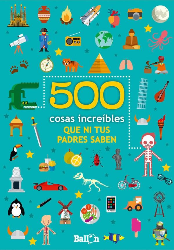 500 cosas increibles que ni...