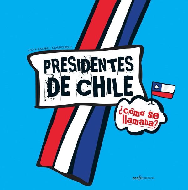 Presidentes de Chile. ¿Cómo...