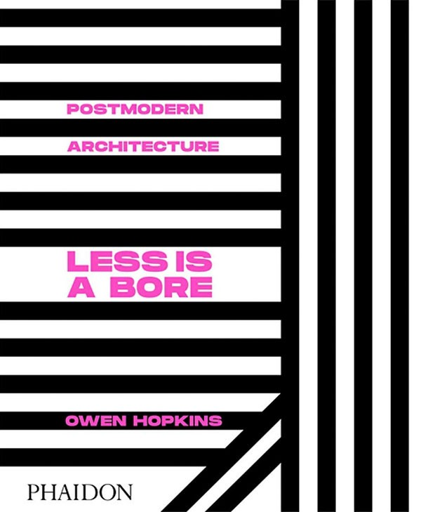 Less is a bore. Postmodern...