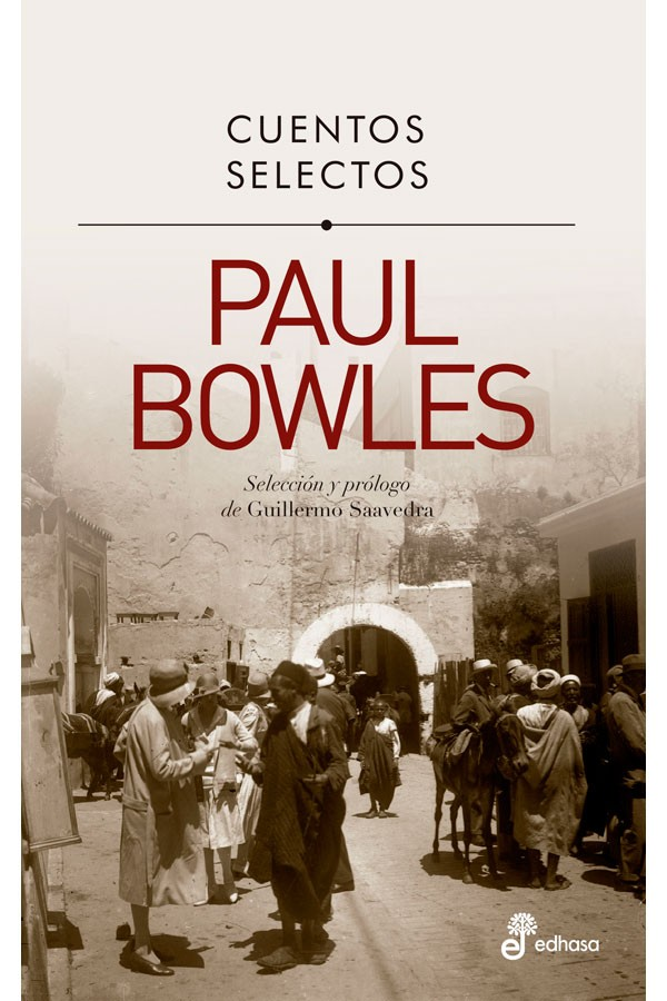 Cuentos selectos · Paul Bowles