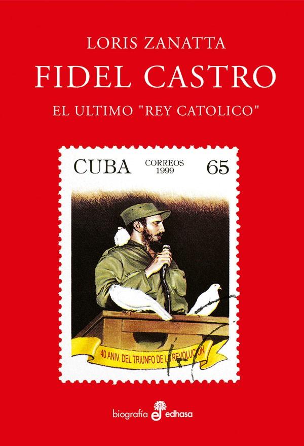 Fidel Castro. El último Rey...