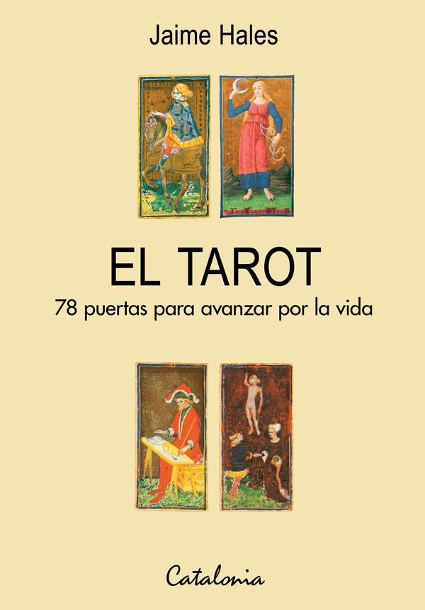 El Tarot. 78 puertas para...