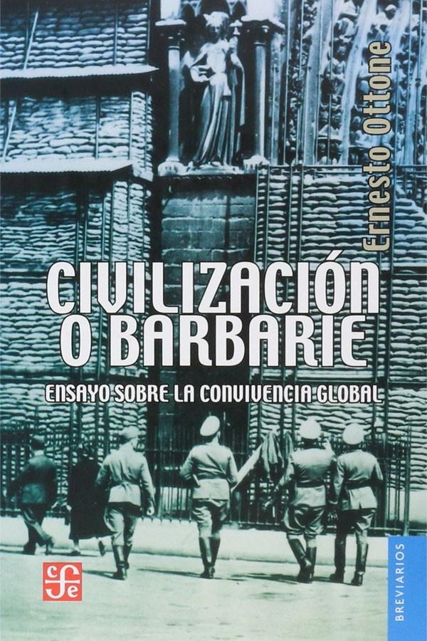Civilización o barbarie....
