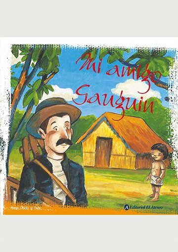 Mi Amigo Gauguin
