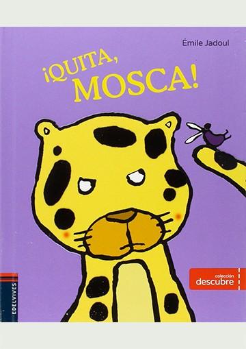 ¡Quita, Mosca!