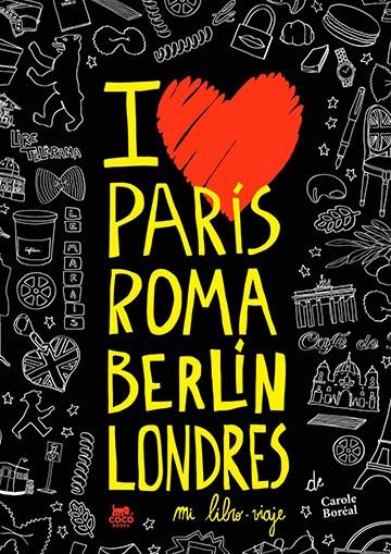 I love París, Roma, Berlín,...