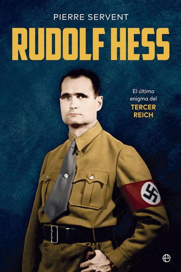 Rudolf Hess. El último...