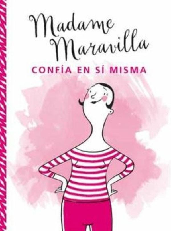Madame Maravilla confía en...