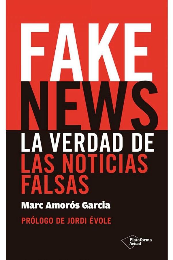 Fake News. La verdad de las...