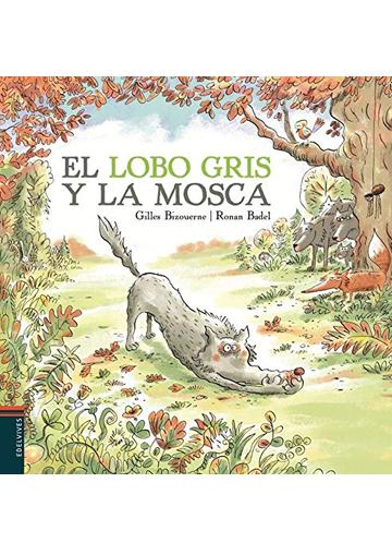 Lobo Gris Y La Mosca, El