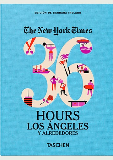 Nyt. 36 Hours. Los Ángeles...