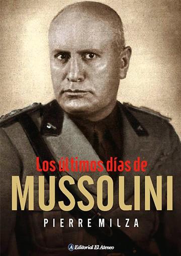 Ultimos Dias De Mussolini, Los