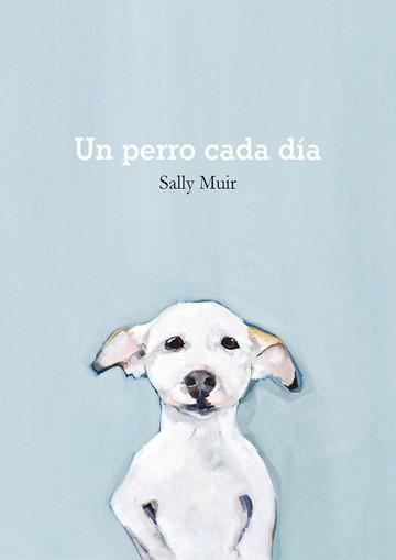 Un Perro Cada Dia