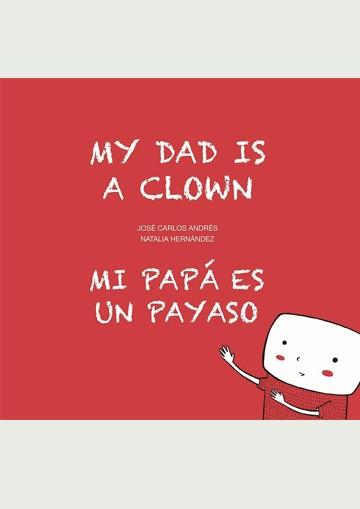 Mi Papa Es Un Payaso. My...
