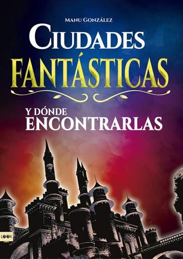Ciudades Fantasticas Y...
