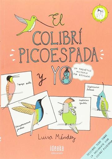 Colibri Picoespada Y Yo, El