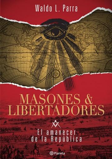 Masones Y Libertadores. (1)