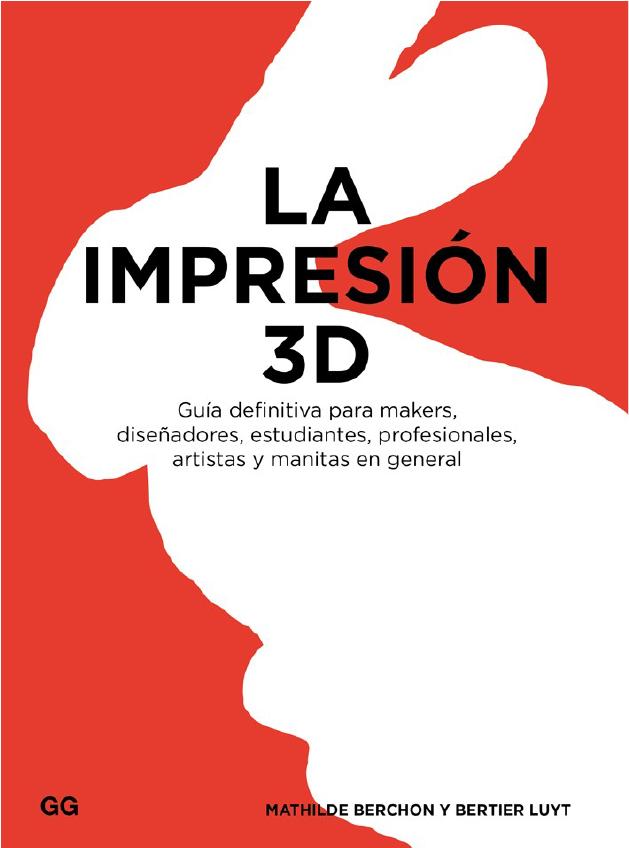 La Impresión 3D. Guía...