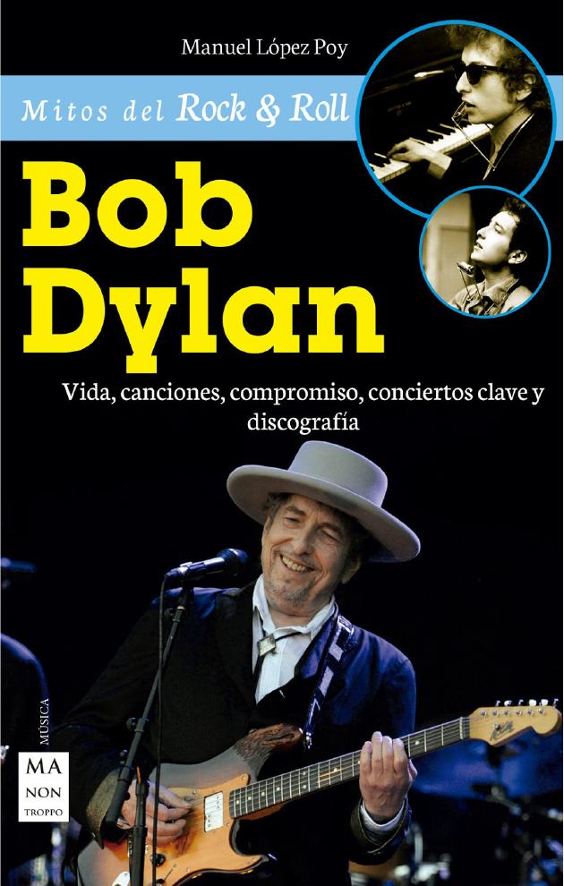 Bob Dylan. Vida, Canciones,...