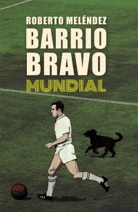 BarrioBravo.Mundial