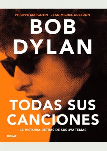 Bob Dylan. Todas sus canciones