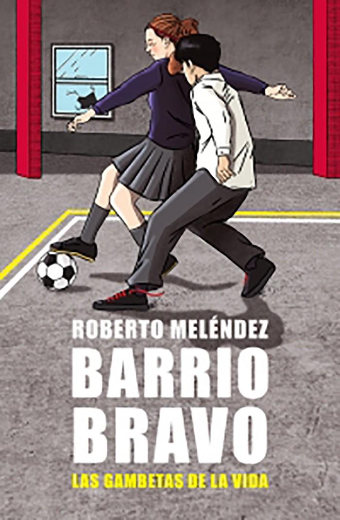 Barrio Bravo.  Las Gambetas...