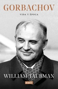 Gorbachov: Su vida y su tiempo