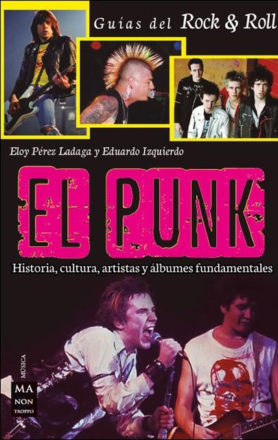 El punk. Historia, cultura,...