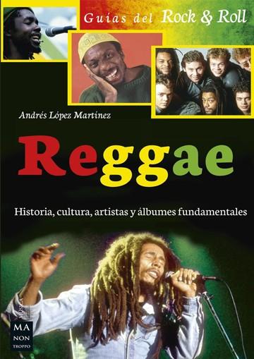 Reggae. Historia, cultura,...