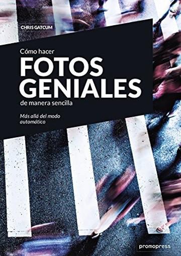 CÓMO HACER FOTOS GENIALES...