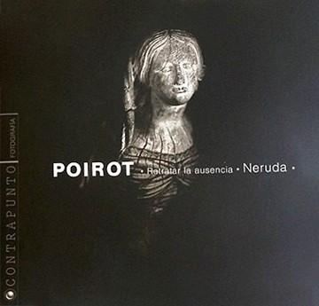 Neruda Retratar La Ausencia