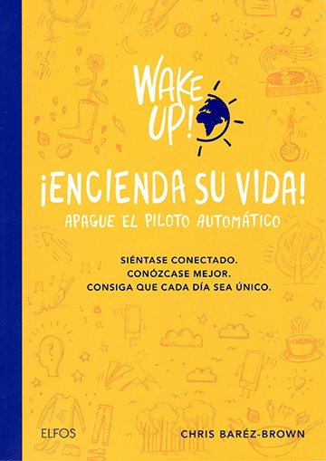 Wake up! ¡Encienda su vida!...