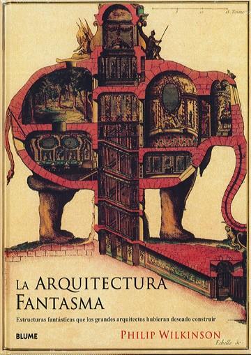 Arquitectura Fantasma, La