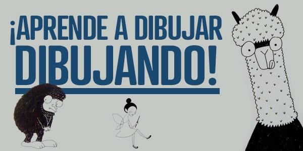 ¡APRENDE A DIBUJAR, DIBUJANDO!